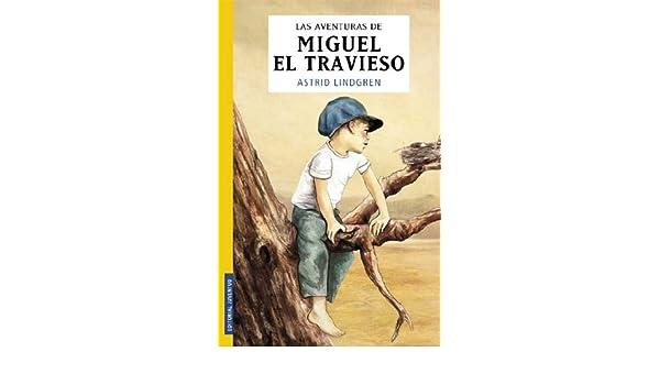 By Astrid Lindgren - Aventuras De Miguel El Travieso(Contiene: Miguel El Travieso Ynue (1905-07-17) [Paperback]: Astrid Lindgren: 8601422373486: Amazon.com: ...