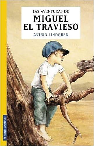 By Astrid Lindgren - Aventuras De Miguel El Travieso(Contiene: Miguel El Travieso Ynue (1905-07-17) [Paperback] Paperback – July 17, 1905