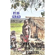 African songs, dances and folklore