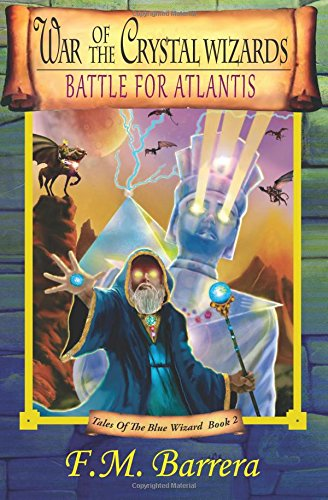 Download War of the Crystal Wizards: Battle for Atlantis (Tales of the Blue Wizard Book 2) pdf