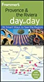 Frommer's Provence and the Riviera Day by Day, Anna E. Brooke, 0470874821