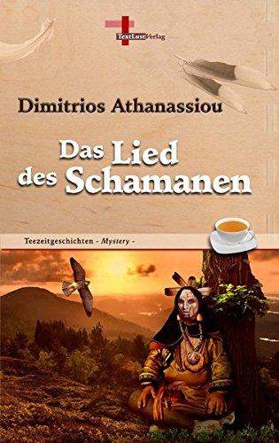 Das Lied des Schamanen: Teezeitgeschichten, Band 4 (Mystery)