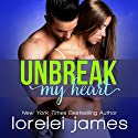 Unbreak My Heart: Rough Riders Legacy Series, Book 1 Audiobook by Lorelei James Narrated by Charles Constant, Shirl Rae