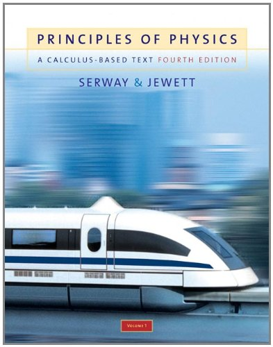 Principles of Physics: A Calculus-Based Text, Volume 1 (with PhysicsNOW)