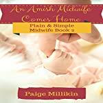 An Amish Midwife Comes Home: Plain & Simple Midwife, Book 2 | Paige Millikin