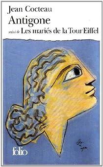 Antigone - Les Mariés de la Tour Eiffel par Cocteau