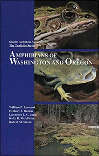 Amphibians of Washington and Oregon, William P. Leonard; Herbert A. Brown; Lawrence L. C. Jones; Kelly R. McAllistar; Robert M. Storm