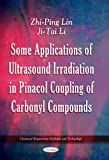 Some Applications of Ultrasound Irradiation in Pinacol Coupling of Carbonyl Compounds, Zhi-Ping Lin and Ji-Tai Li, 1617289787
