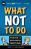 What Not To Do During A Business Meeting: 101 Things NOT To Do (Funnyholix What Not To Do)