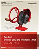 img - for Autodesk Inventor 2012 and Inventor LT 2012 Essentials by Thom Tremblay (2011-05-10) book / textbook / text book