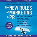 The New Rules of Marketing & PR, 6th Edition: How to Use Social Media, Online Video, Mobile Applications, Blogs, New Releases, and Viral Marketing to Reach Buyers Directly Hörbuch von David Meerman Scott Gesprochen von: David Meerman Scott