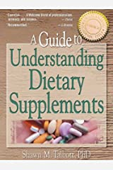 A Guide to Understanding Dietary Supplements (Nutrition, Exercise, Sports, and Health) Kindle Edition