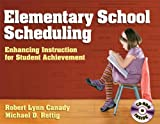 Elementary School Scheduling, Robert Lynn Canady and Michael D. Rettig, 1596670800