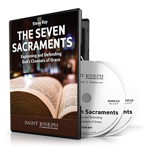 The Seven Sacraments: Explaining and Defending God's Channels of Gace by St Joseph Communications