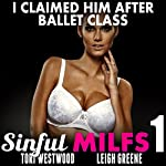 I Claimed Him After Ballet Class: Sinful MILFs 1 | Tori Westwood