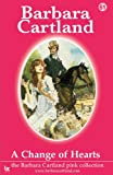 A Change of Hearts, Barbara Cartland, 1906950091