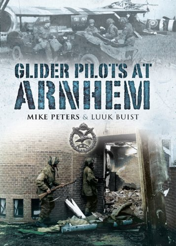 Glider Pilots at Arnhem (Silent Wings The American Glider Pilots Of Wwii)
