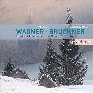 Bruckner : Symphony No.3 / Wagner : Preludes