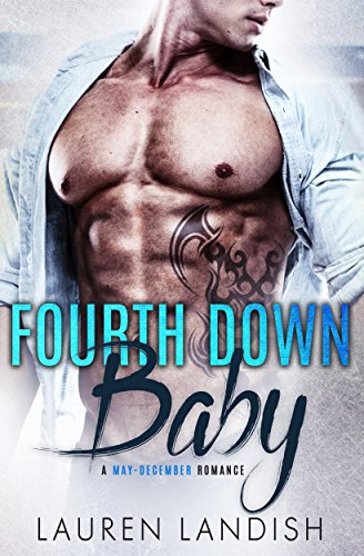 Fourth Down Baby: A May-December Romance by [Landish, Lauren]