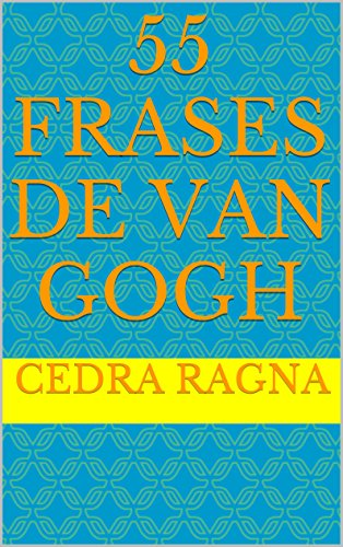 55 Frases de Van Gogh (Portuguese Edition)