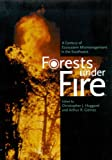 Forests under Fire : A Century of Ecosystem Mismanagement in the Southwest, Huggard, Christopher J. and Gomez, Arthur R., 0816517754