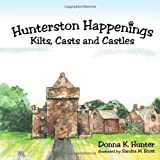 Hunterston Happenings, Donna K. Hunter, 1477224009