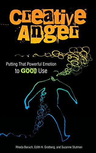 Creative Anger: Putting That Powerful Emotion to Good Use by Praeger
