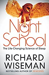 Night School: The Life-Changing Science of Sleep