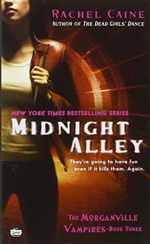 Midnight Alley Morganville Vampires, Book 3 By Rachel