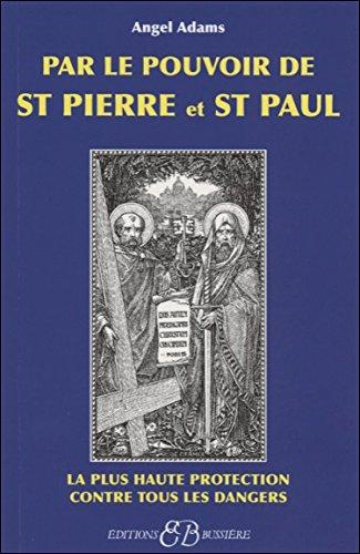 Par le pouvoir de St Pierre et St Paul Broché – 27 mars 2006 Angel Adams Bussière 285090242X Sorcellerie