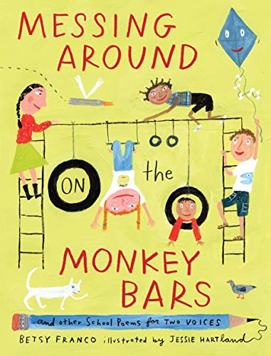 Bar Around - Messing Around on the Monkey Bars: and Other School Poems for Two Voices