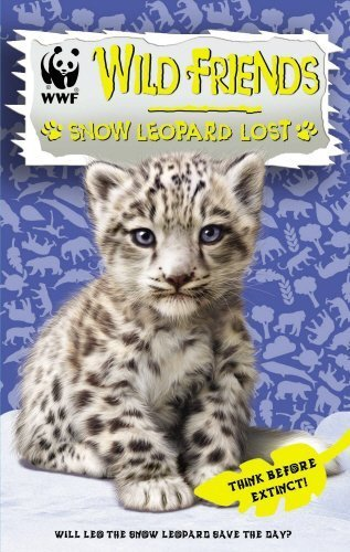 WWF Wild Friends: Snow Leopard Lost: Book 4 by (2012-08-30)