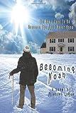 Becoming Noah, Michael LaRue, 1491066644