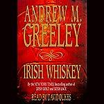 Irish Whiskey: Nuala Anne McGrail, Book 3 | Andrew M. Greeley