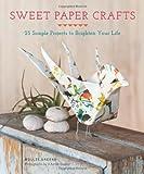 Sweet Paper Crafts, Mollie Greene, 1452116806