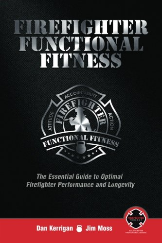 Firefighter Functional Fitness: The Essential Guide to Optimal Firefighter Performance and Longevity [Dan Kerrigan - Jim Moss] (Tapa Blanda)