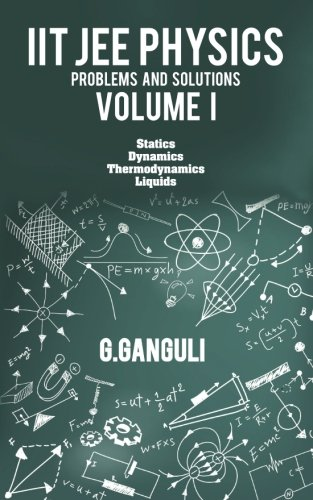 IIT JEE Physics Problems and Solutions  Volume I