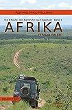 Afrika fernab erlebt: Band 1: Das K-Wagnis: Von Karlsruhe nach Kapstadt