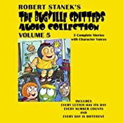Bugville Critters Audio Collection 5: Every Letter Has Its Day, Every Number Counts, and Every Day Is Different | Robert Stanek