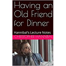 Having an Old Friend for Dinner: Hannibal's Lecture Notes