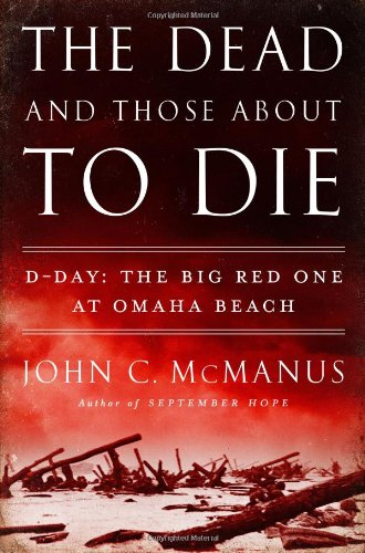 The Dead and Those About to Die: D-Day: The Big Red One at Omaha Beach -