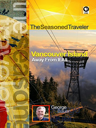 (The Seasoned Traveler Vancouver Island Away From It All)