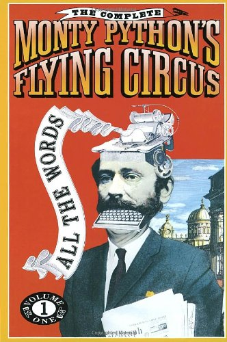 The Complete Monty Python's Flying Circus: All the Words, Volume 1