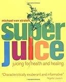 Super Juice, Michael Van Straten, 1552854442
