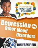 Depression and Other Mood Disorder, Jon Eben Field, 0778700844