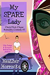 My Spare Lady (Chick Flick Clique Romantic Comedy #3)