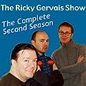 Ricky Gervais Show: The Complete Second Season Hörspiel von Ricky Gervais, Steve Merchant, Karl Pilkington Gesprochen von: Ricky Gervais, Steve Merchant, Karl Pilkington