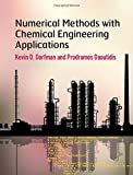 Numerical Methods with Chemical Engineering Applications (Cambridge Series in Chemical Engineering)