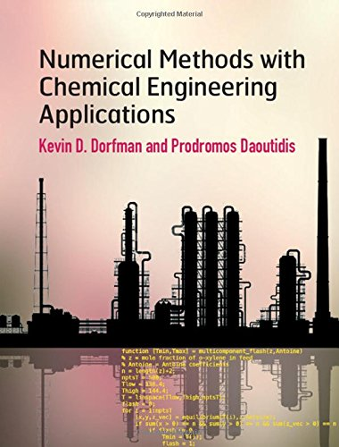 1107135117 - Numerical Methods with Chemical Engineering Applications (Cambridge Series in Chemical Engineering)
