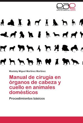 Descargar Libro Manual De Cirugia En Organos De Cabeza Y Cuello En Animales Domesticos Mastoby Miguel Martinez Martinez